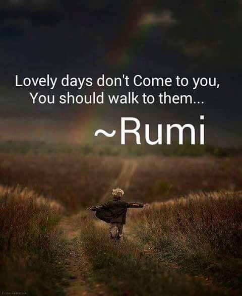 Rumi, Lovely days