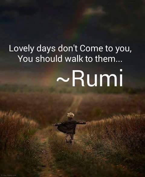 Rumi, Lovely days